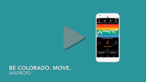 Be Colorado. Move. Android Overview